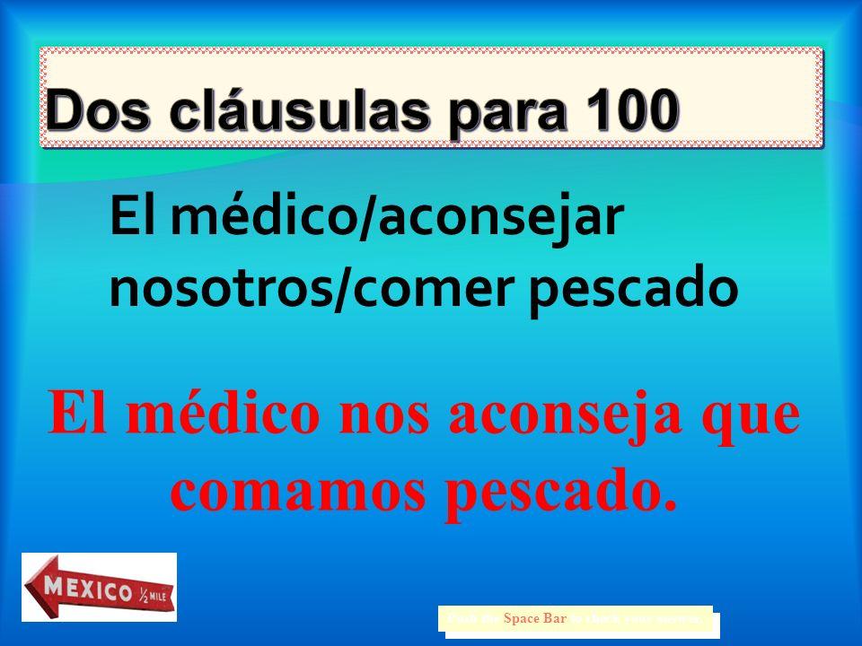 100 200 300 400 500 100 200 300 400 500 100 200 300 400 500 100 200 300 400 500 100 200 300 400 500 Oraciones de dos cláusulas Traducciones ¿Indicativo o Subjuntivo.
