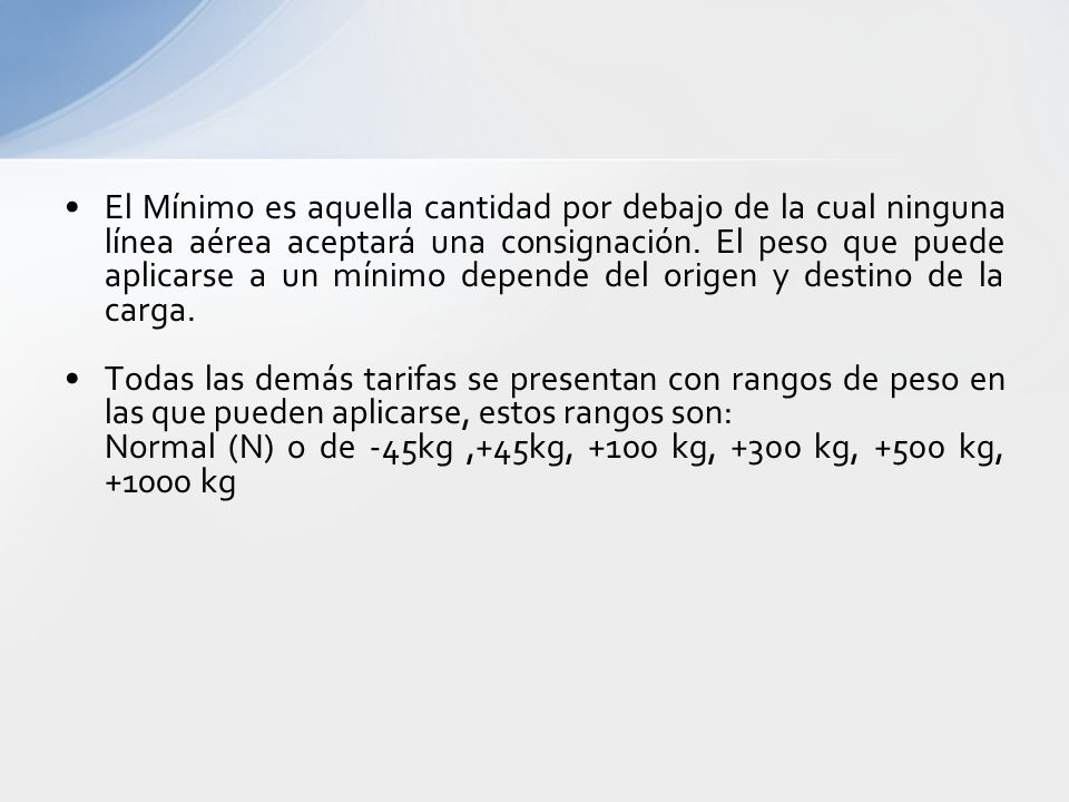 Tarifas Aéreas (estructura) Mínimo Tipos dePara carga general TarifasDe comodidad AéreasPromocionales Para ULDs y para pallets con aumento (animales v