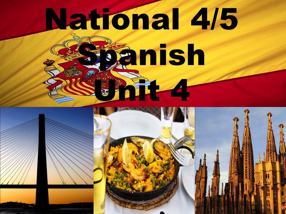 National 4/5 Spanish Unit 4