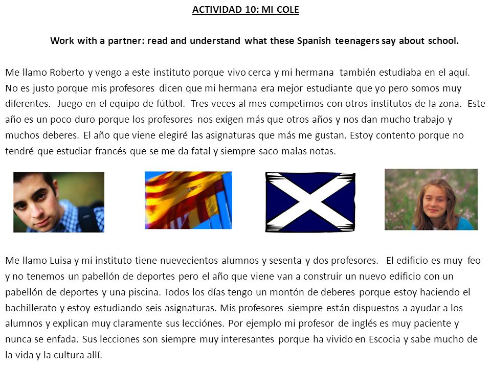 ACTIVIDAD 10: MI COLE Work with a partner: read and understand what these Spanish teenagers say about school.