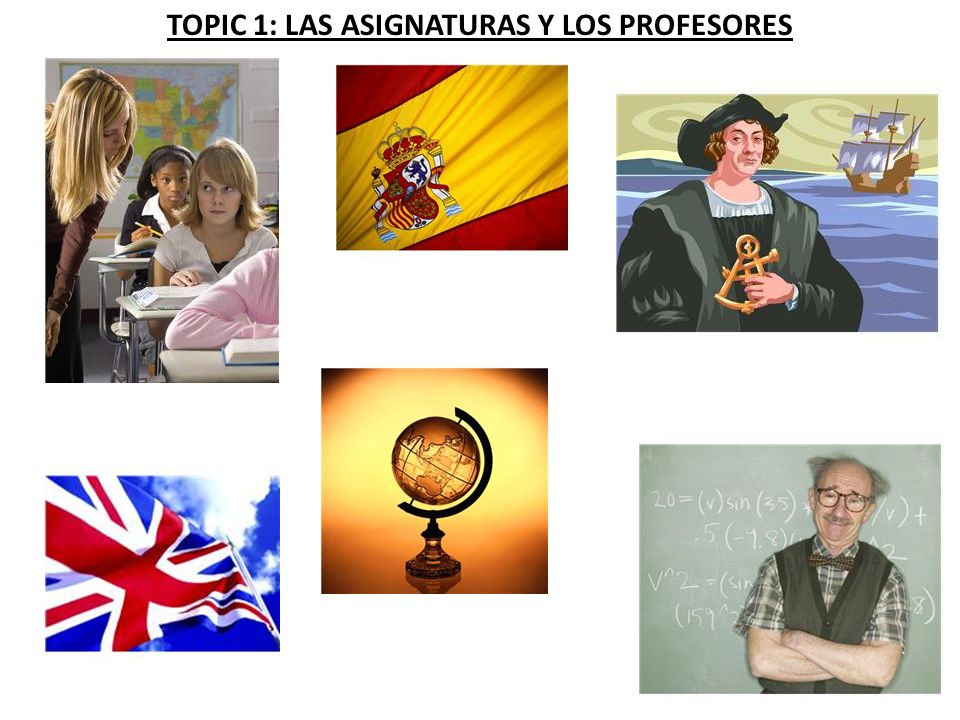 ACTIVIDAD 1: A CLASE Work with a partner: read the following statements and decide which school subject you could be in.