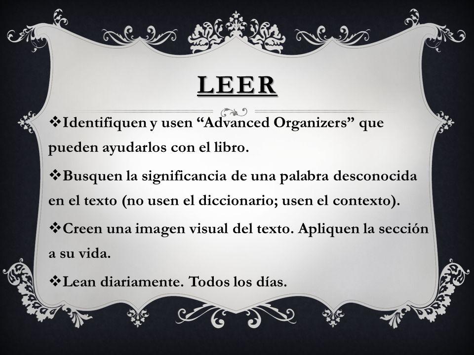 LEER Identifiquen y usen Advanced Organizers que pueden ayudarlos con el libro. Busquen la significancia de una palabra desconocida en el texto (no us