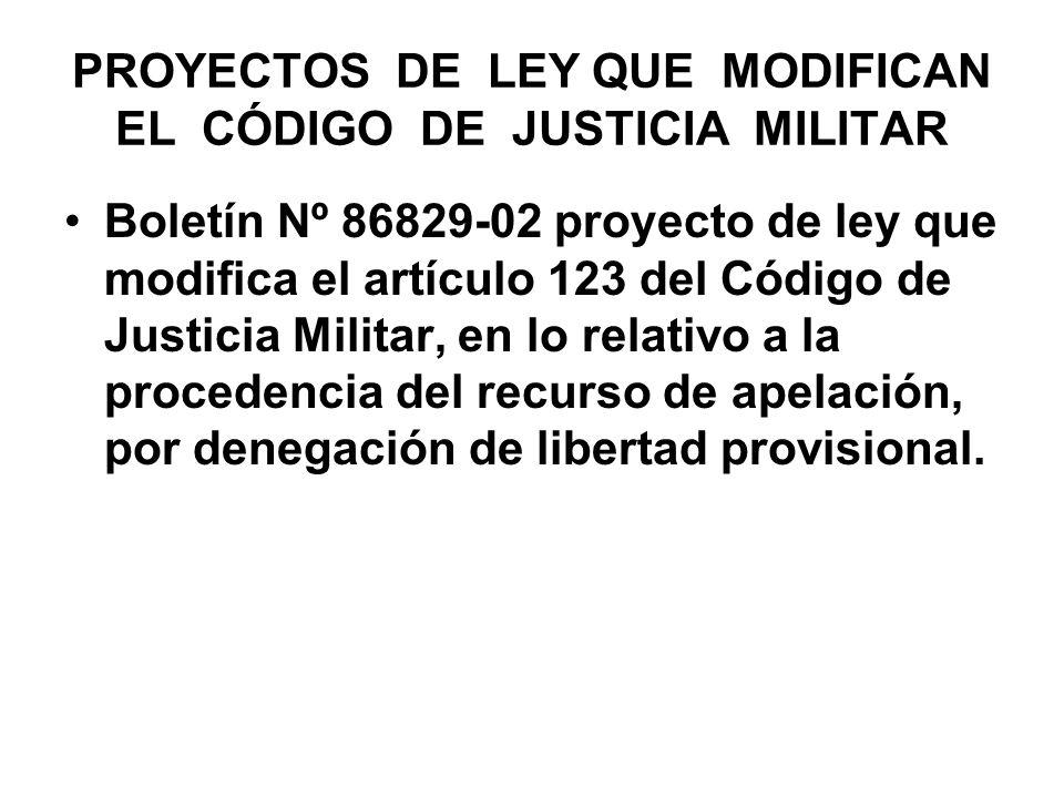 PROYECTOS DE LEY QUE MODIFICAN EL CÓDIGO DE JUSTICIA MILITAR Boletín Nº 86829-02 proyecto de ley que modifica el artículo 123 del Código de Justicia Militar, en lo relativo a la procedencia del recurso de apelación, por denegación de libertad provisional.