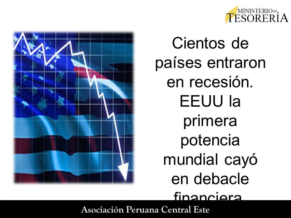 Cientos de países entraron en recesión. EEUU la primera potencia mundial cayó en debacle financiera.