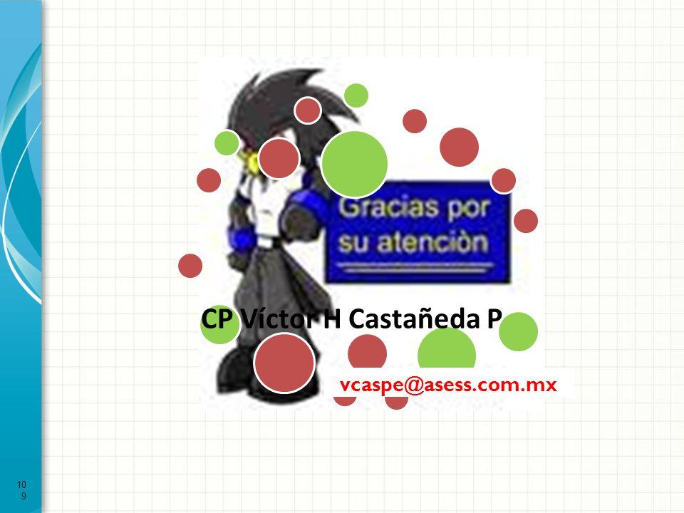 CP Víctor H Castañeda P vcaspe@asess.com.mx 109
