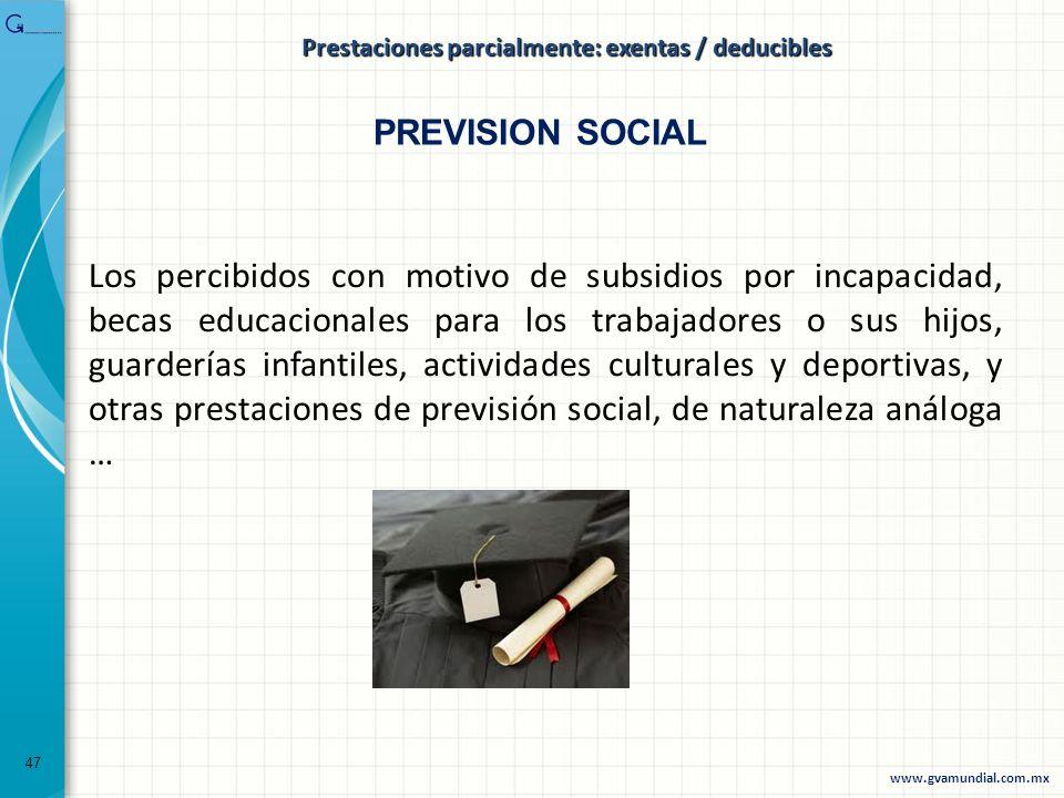 Los percibidos con motivo de subsidios por incapacidad, becas educacionales para los trabajadores o sus hijos, guarderías infantiles, actividades cult