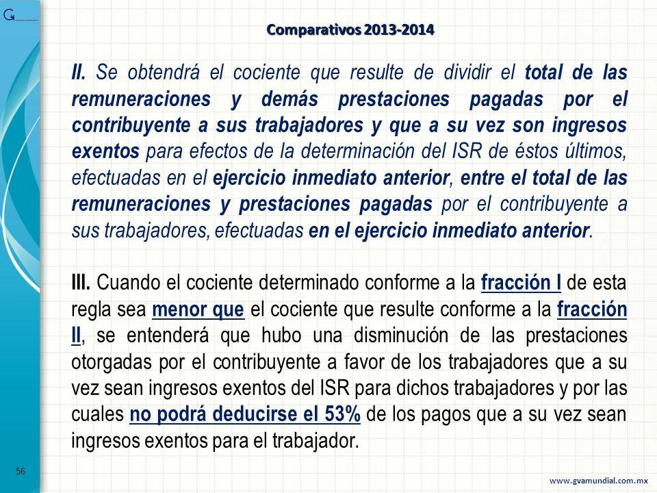 56 II. Se obtendrá el cociente que resulte de dividir el total de las remuneraciones y demás prestaciones pagadas por el contribuyente a sus trabajado