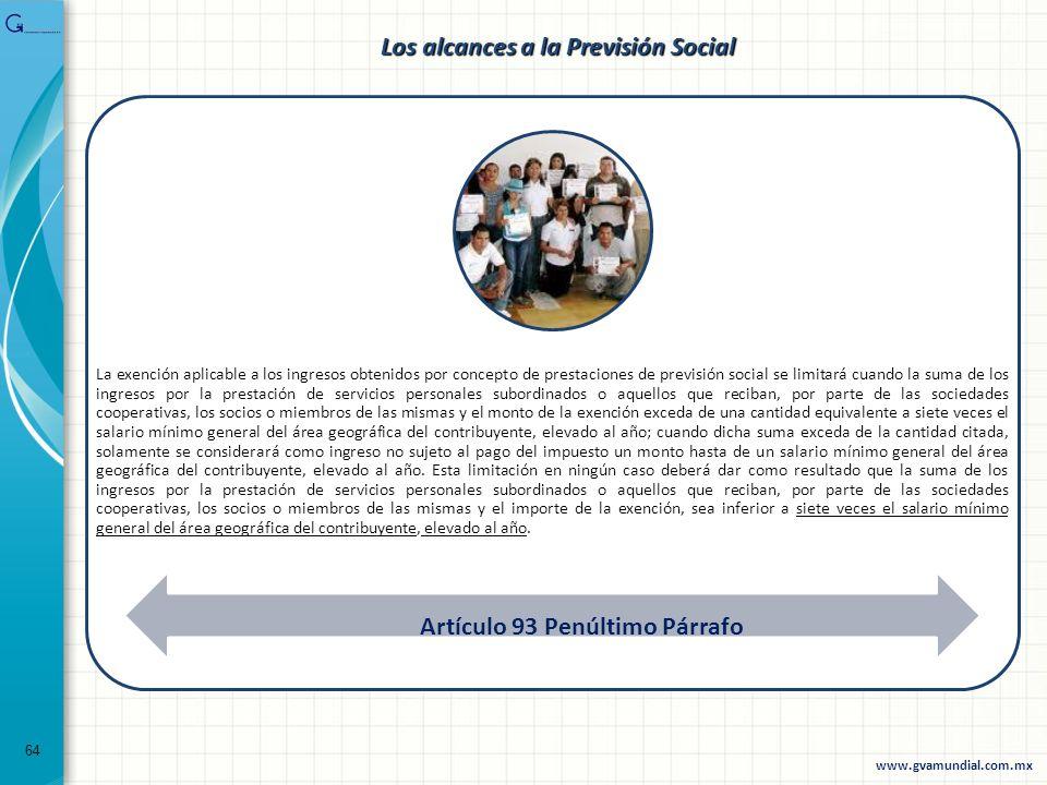 64 La exención aplicable a los ingresos obtenidos por concepto de prestaciones de previsión social se limitará cuando la suma de los ingresos por la p
