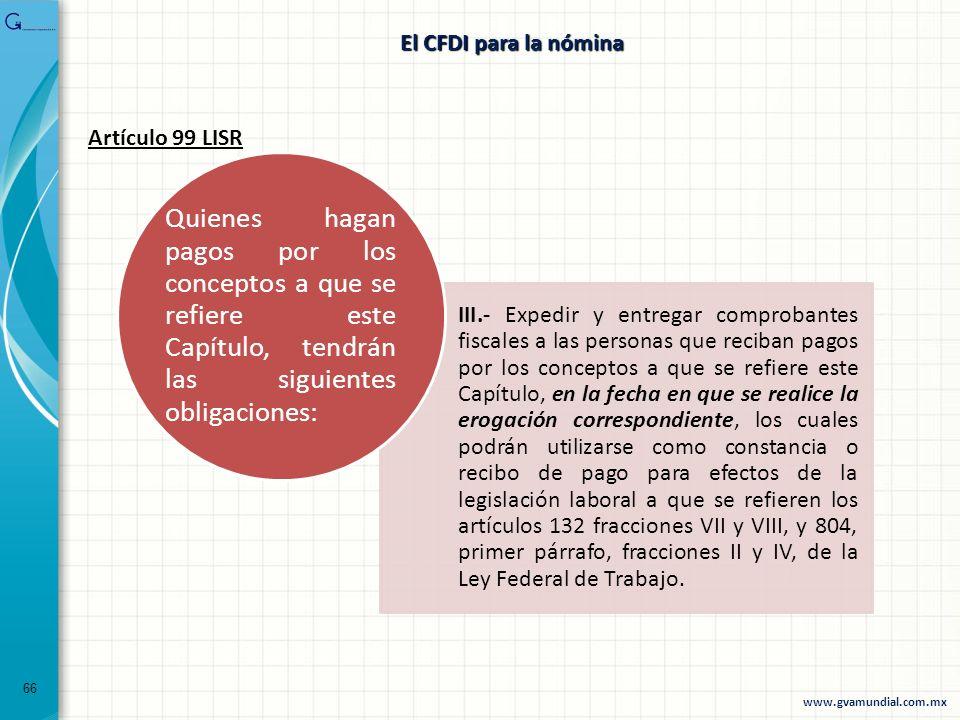 66 El CFDI para la nómina III.- Expedir y entregar comprobantes fiscales a las personas que reciban pagos por los conceptos a que se refiere este Capí