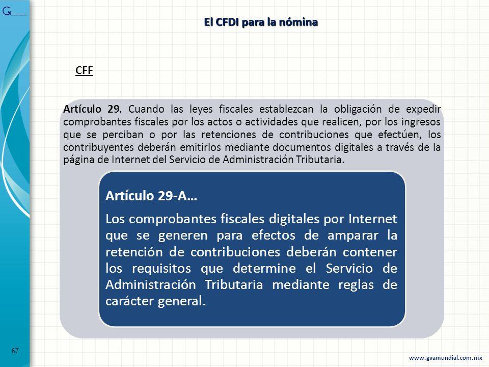 67 Artículo 29. Cuando las leyes fiscales establezcan la obligación de expedir comprobantes fiscales por los actos o actividades que realicen, por los