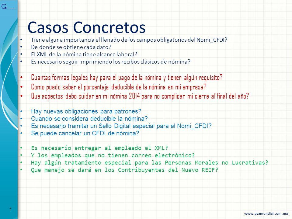 Casos Concretos Tiene alguna importancia el llenado de los campos obligatorios del Nomi_CFDI? De donde se obtiene cada dato? El XML de la nómina tiene