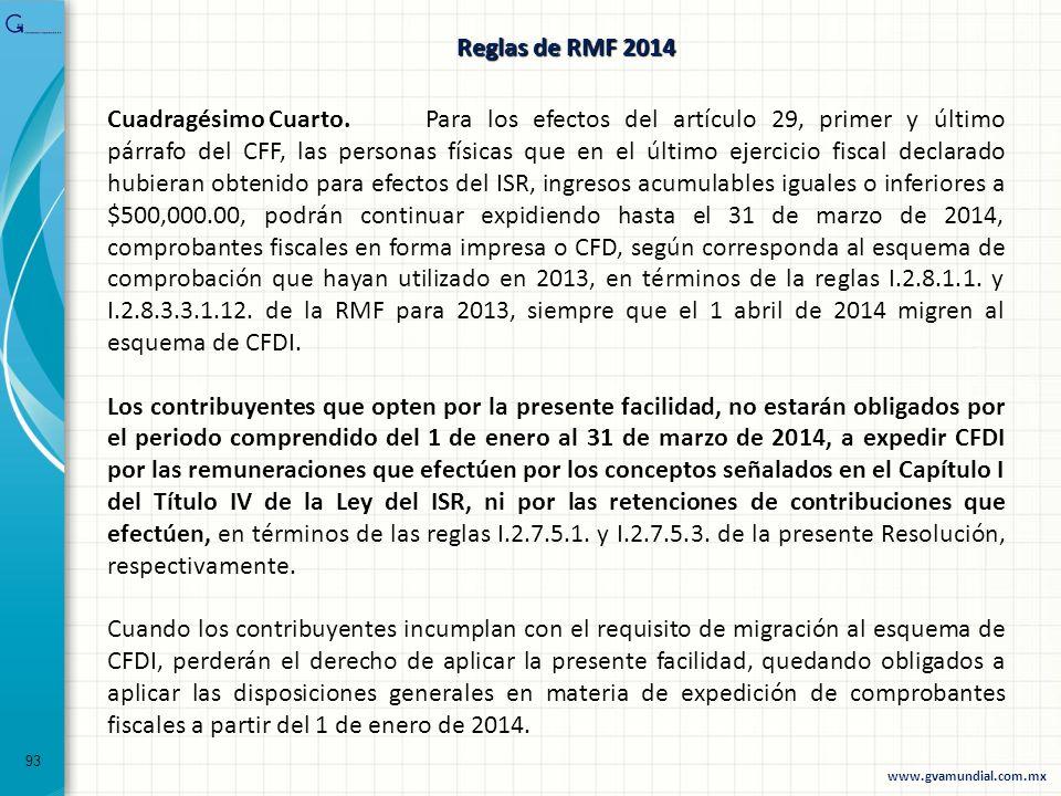 93 Cuadragésimo Cuarto. Para los efectos del artículo 29, primer y último párrafo del CFF, las personas físicas que en el último ejercicio fiscal decl