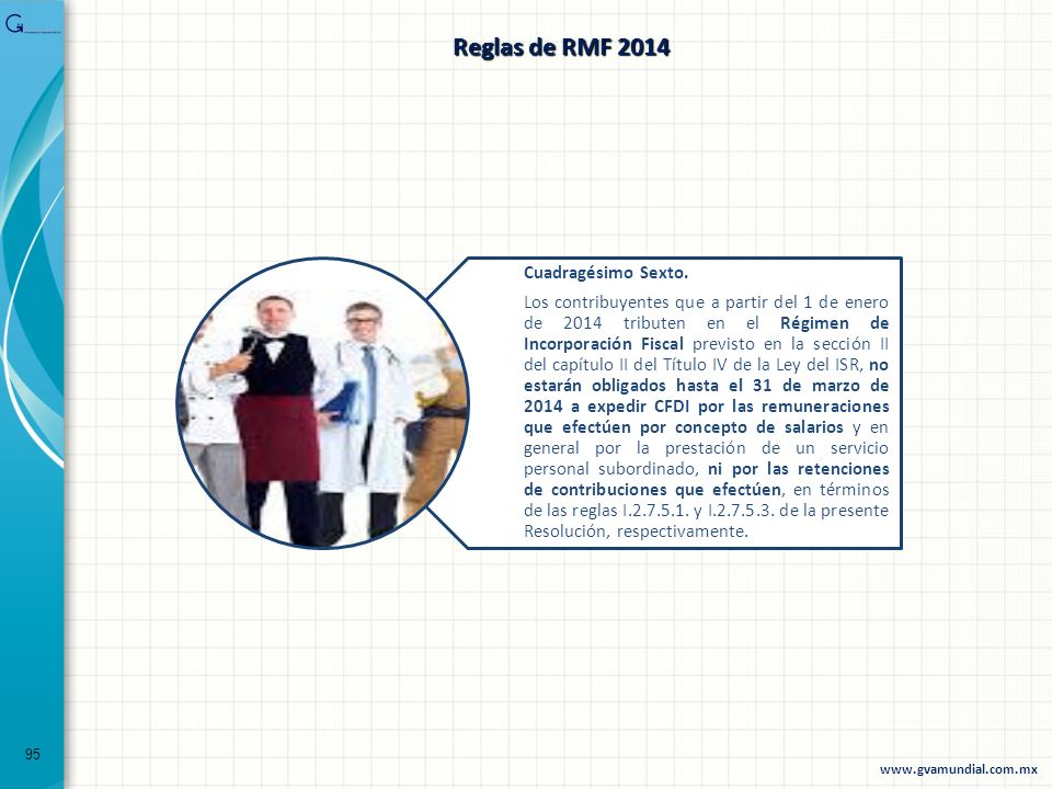 95 Cuadragésimo Sexto. Los contribuyentes que a partir del 1 de enero de 2014 tributen en el Régimen de Incorporación Fiscal previsto en la sección II