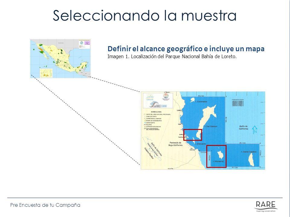 Pre Encuesta de tu Campaña Seleccionando la muestra Definir el alcance geográfico e incluye un mapa Imagen 1. Localización del Parque Nacional Bahía d