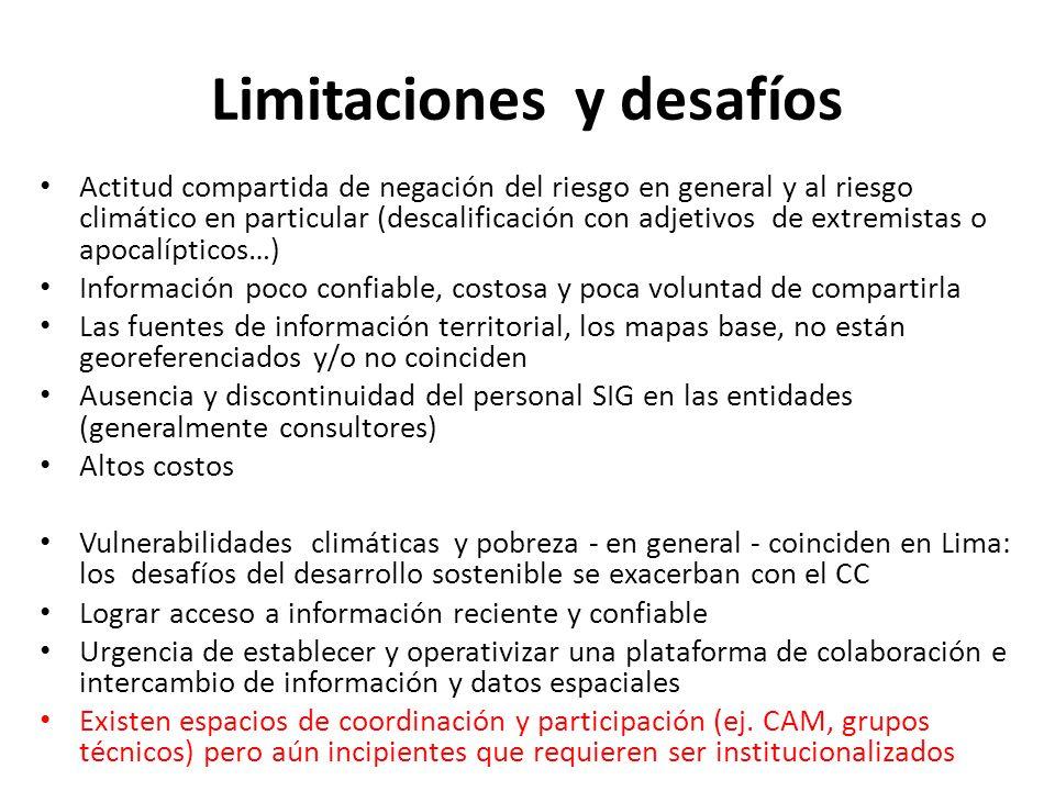 Limitaciones y desafíos Actitud compartida de negación del riesgo en general y al riesgo climático en particular (descalificación con adjetivos de ext