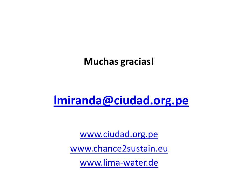 lmiranda@ciudad.org.pe Muchas gracias! www.ciudad.org.pe www.chance2sustain.eu www.lima-water.de