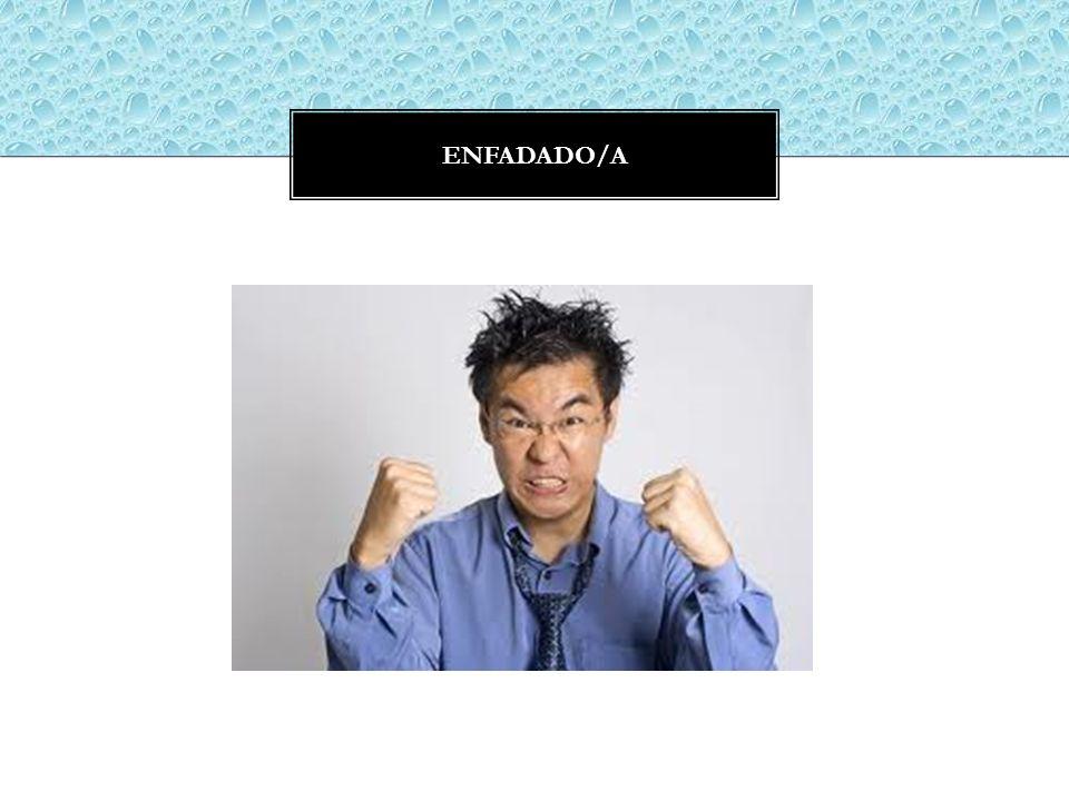 ENFADADO/A