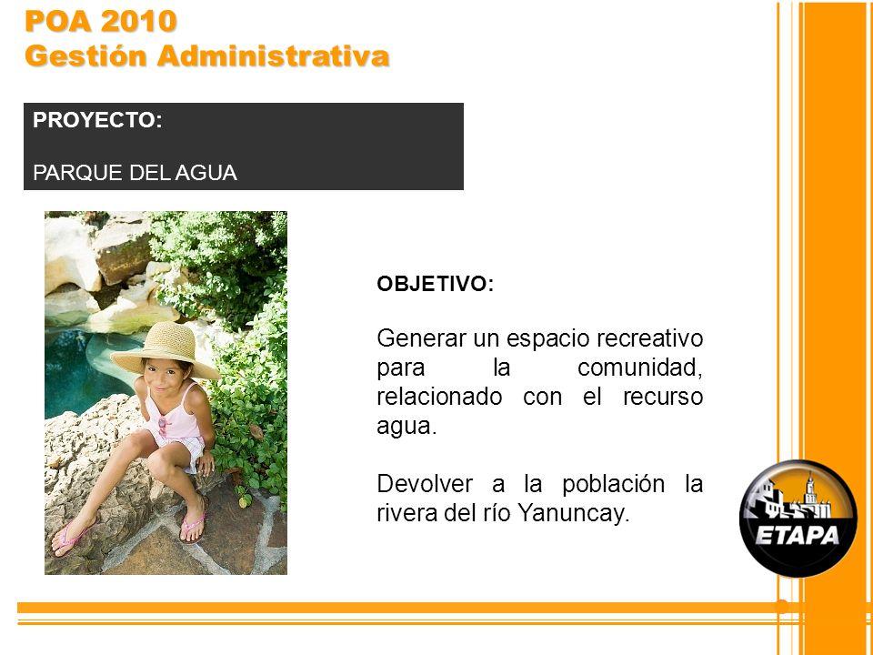 OBJETIVO: Generar un espacio recreativo para la comunidad, relacionado con el recurso agua. Devolver a la población la rivera del río Yanuncay. PROYEC