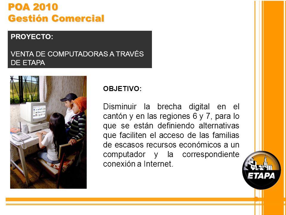 OBJETIVO: Disminuir la brecha digital en el cantón y en las regiones 6 y 7, para lo que se están definiendo alternativas que faciliten el acceso de la
