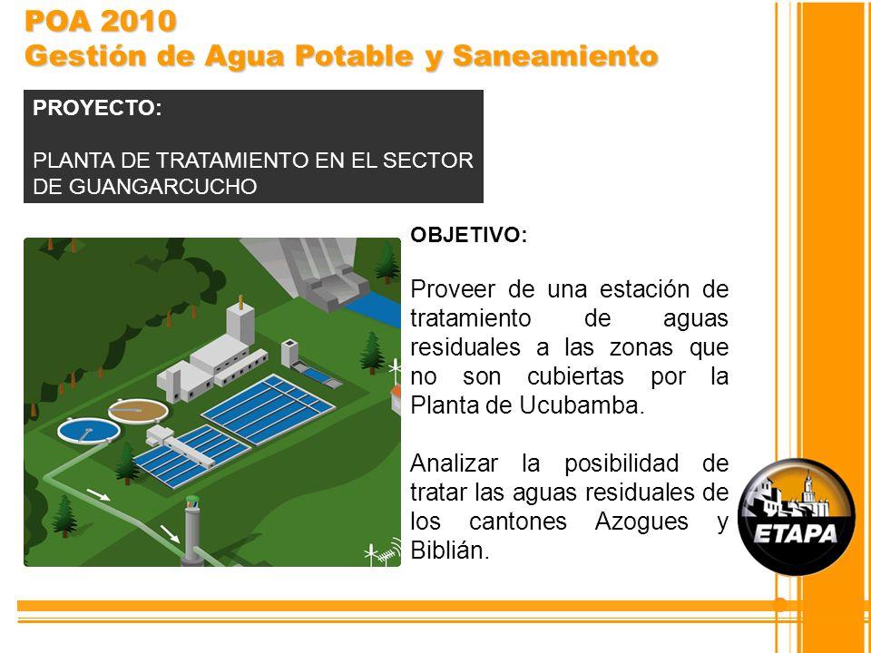 OBJETIVO: Proveer de una estación de tratamiento de aguas residuales a las zonas que no son cubiertas por la Planta de Ucubamba. Analizar la posibilid