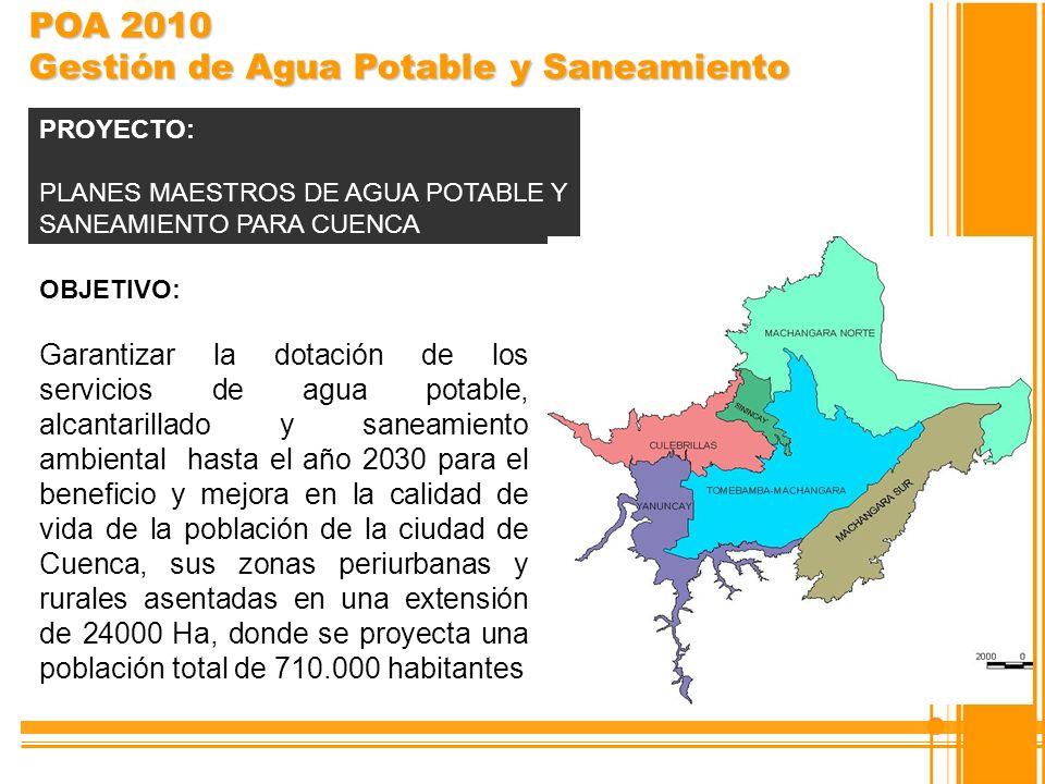 OBJETIVO: Garantizar la dotación de los servicios de agua potable, alcantarillado y saneamiento ambiental hasta el año 2030 para el beneficio y mejora
