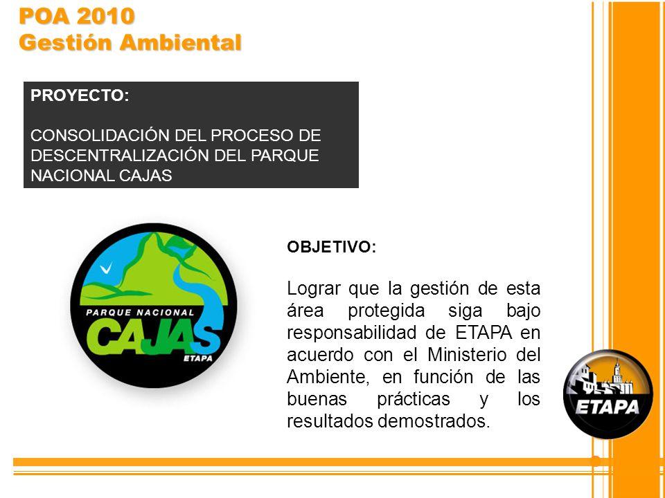 OBJETIVO: Lograr que la gestión de esta área protegida siga bajo responsabilidad de ETAPA en acuerdo con el Ministerio del Ambiente, en función de las