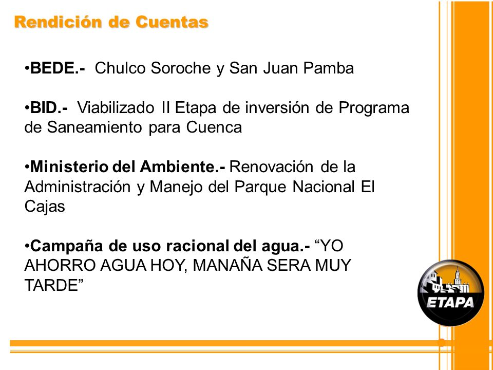 Rendición de Cuentas BEDE.- Chulco Soroche y San Juan Pamba BID.- Viabilizado II Etapa de inversión de Programa de Saneamiento para Cuenca Ministerio