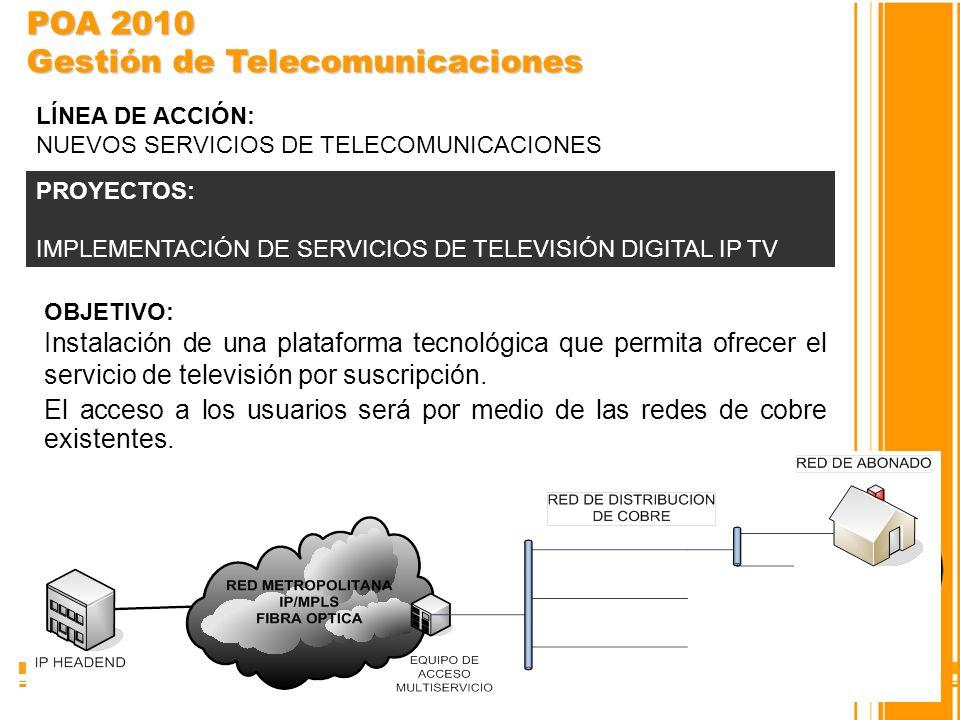 OBJETIVO: Instalación de una plataforma tecnológica que permita ofrecer el servicio de televisión por suscripción. El acceso a los usuarios será por m