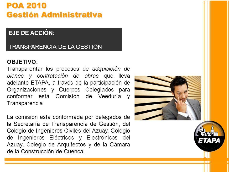 OBJETIVO: Transparentar los procesos de adquisición de bienes y contratación de obras que lleva adelante ETAPA, a través de la participación de Organi