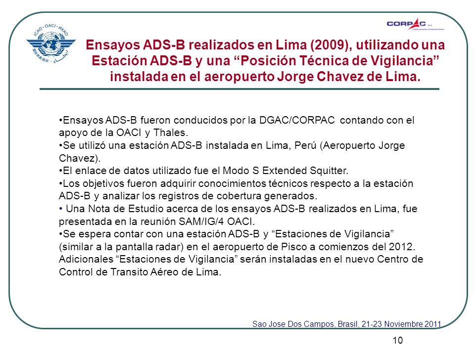 10 Ensayos ADS-B realizados en Lima (2009), utilizando una Estación ADS-B y una Posición Técnica de Vigilancia instalada en el aeropuerto Jorge Chavez