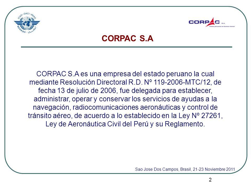 2 CORPAC S.A CORPAC S.A es una empresa del estado peruano la cual mediante Resolución Directoral R.D. Nº 119-2006-MTC/12, de fecha 13 de julio de 2006