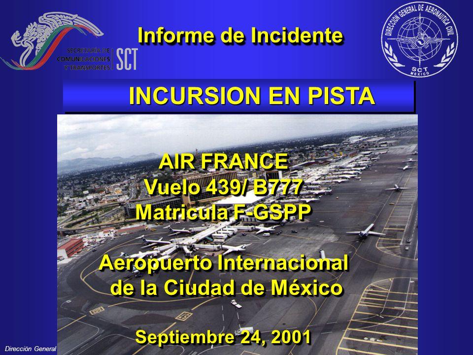 Direcciön General de Aeronáutica Civil AERONAVESAERONAVES AF439/ B777 DHL951/DC8-73FDHL951/DC8-73F