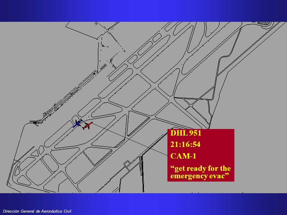 DHL 951 21:16:54 CAM-1 get ready for the emergency evac
