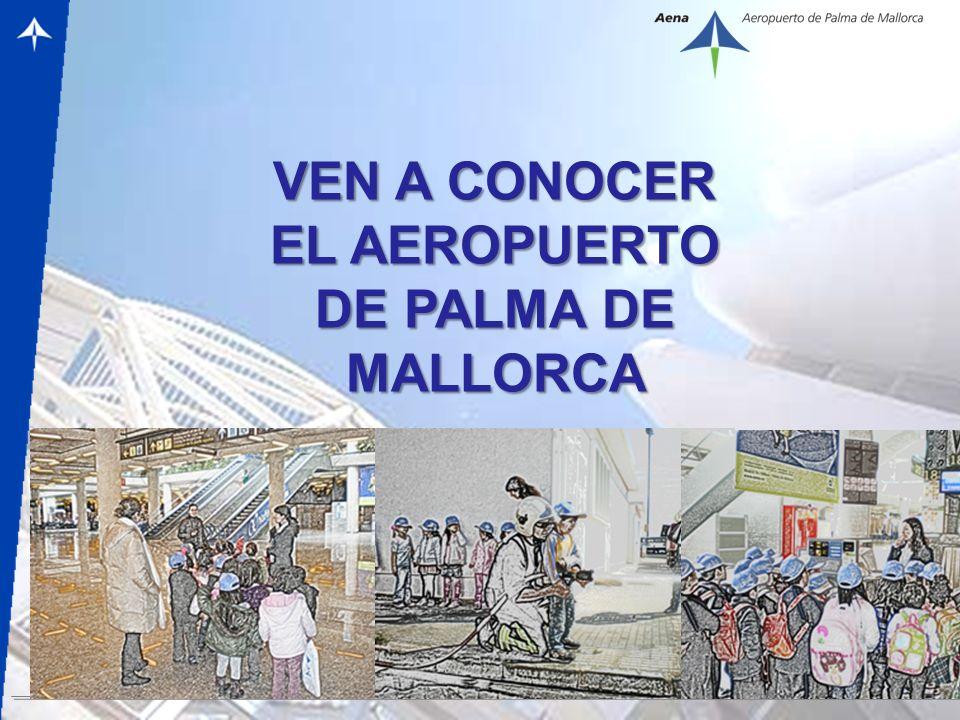 – 1 – VEN A CONOCER EL AEROPUERTO DE PALMA DE MALLORCA