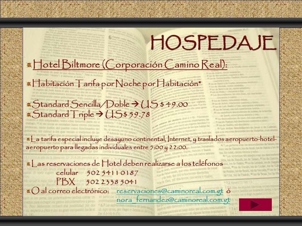 HOSPEDAJE Hotel Biltmore (Corporación Camino Real): Habitación Tarifa por Noche por Habitación* Standard Sencilla/Doble US $ 49.00 Standard Triple US$