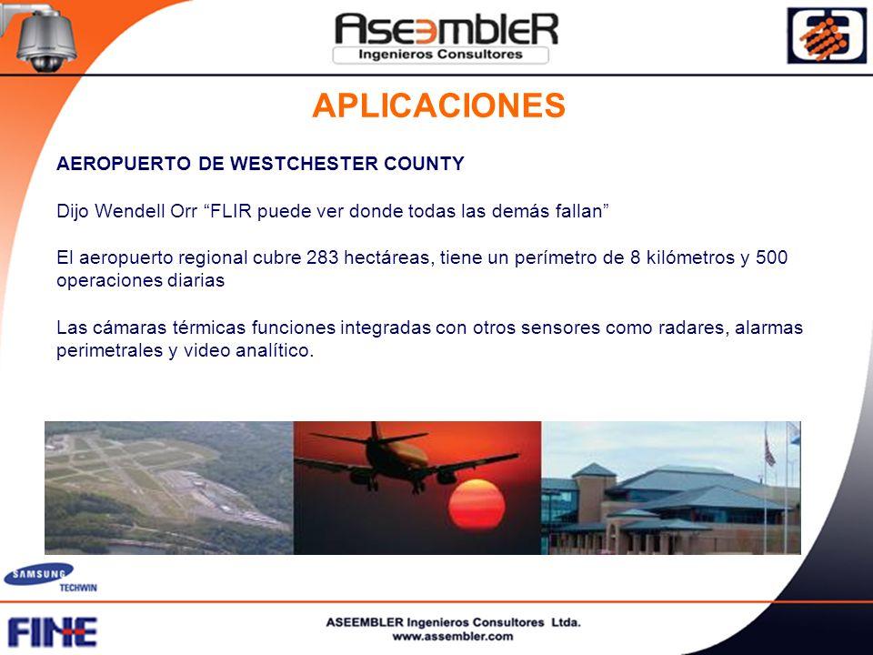 APLICACIONES AEROPUERTO DE WESTCHESTER COUNTY Dijo Wendell Orr FLIR puede ver donde todas las demás fallan El aeropuerto regional cubre 283 hectáreas,