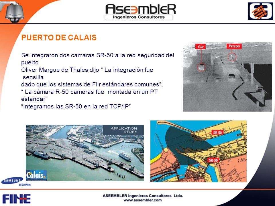 PUERTO DE CALAIS Se integraron dos camaras SR-50 a la red seguridad del puerto Oliver Margue de Thales dijo La integración fue sensilla dado que los sistemas de Flir estándares comunes, La cámara R-50 cameras fue montada en un PT estandar Integramos las SR-50 en la red TCP/IP