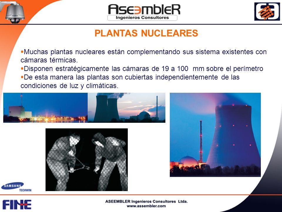 PLANTAS NUCLEARES Muchas plantas nucleares están complementando sus sistema existentes con cámaras térmicas. Disponen estratégicamente las cámaras de