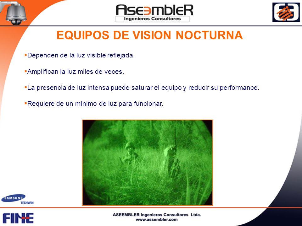EQUIPOS DE VISION NOCTURNA Dependen de la luz visible reflejada. Amplifican la luz miles de veces. La presencia de luz intensa puede saturar el equipo
