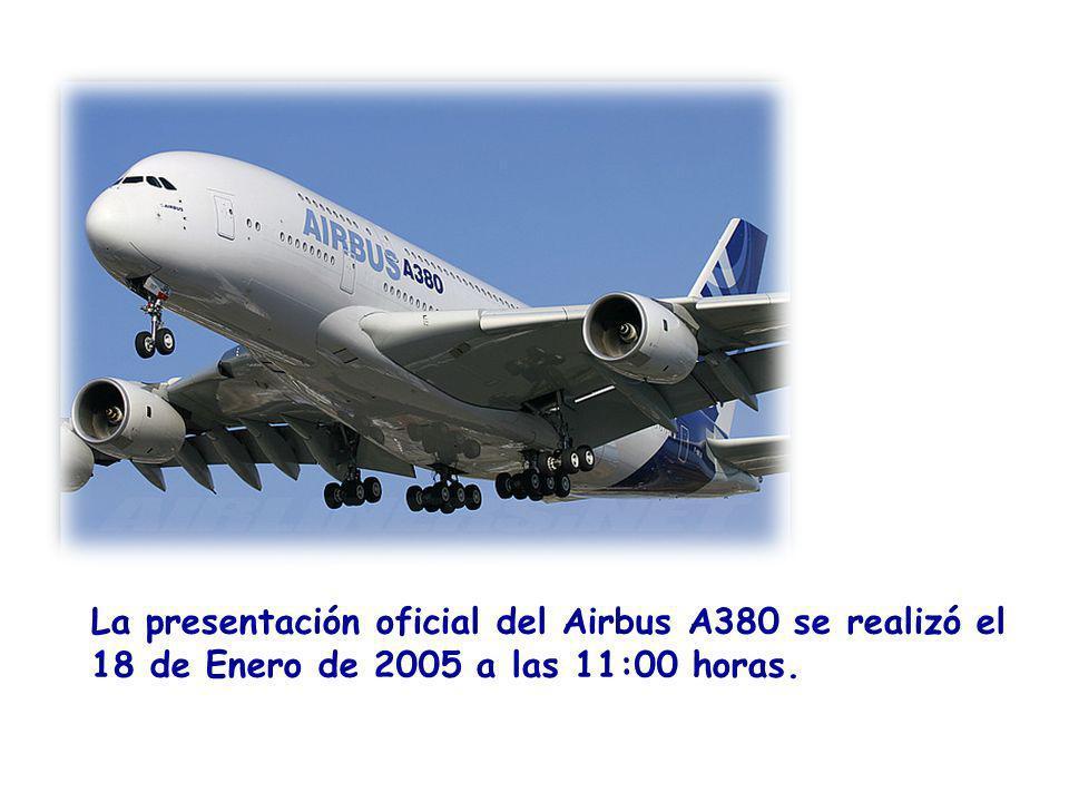 La presentación oficial del Airbus A380 se realizó el 18 de Enero de 2005 a las 11:00 horas.