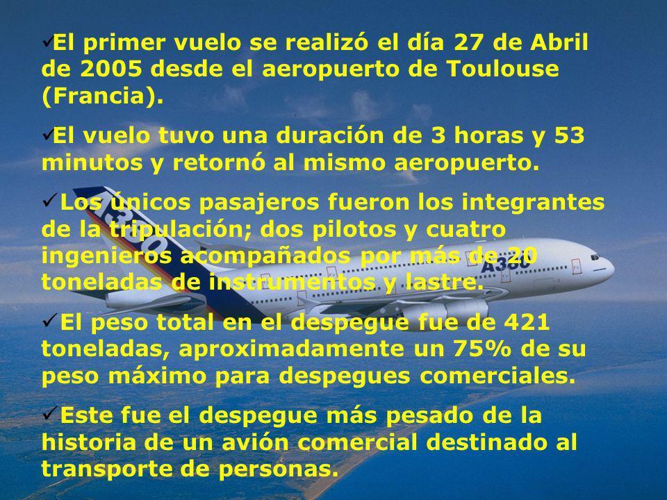 El primer vuelo se realizó el día 27 de Abril de 2005 desde el aeropuerto de Toulouse (Francia). El vuelo tuvo una duración de 3 horas y 53 minutos y