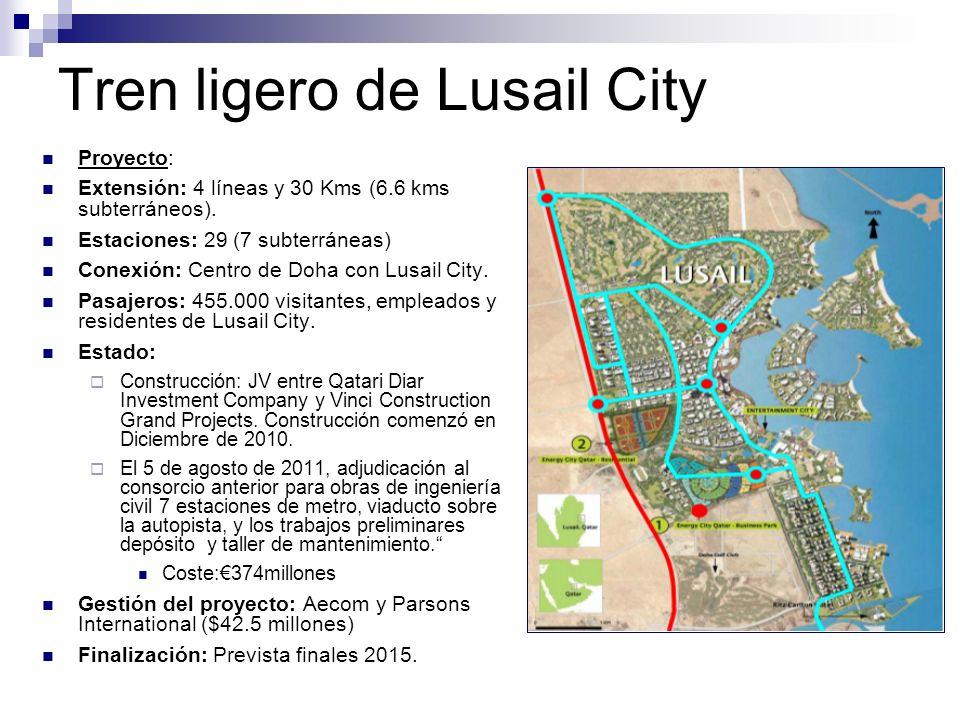 Tren ligero de Lusail City Proyecto: Extensión: 4 líneas y 30 Kms (6.6 kms subterráneos). Estaciones: 29 (7 subterráneas) Conexión: Centro de Doha con