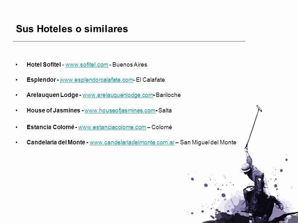 Sus Hoteles o similares Hotel Sofitel - www.sofitel.com - Buenos Aireswww.sofitel.com Esplendor - www.esplendorcalafate.com- El Calafatewww.esplendorc