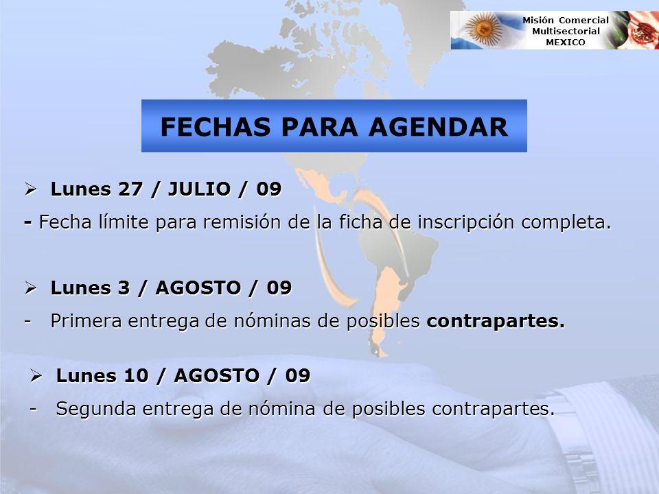 FECHAS PARA AGENDAR Lunes 27 / JULIO / 09 Lunes 27 / JULIO / 09 - Fecha límite para remisión de la ficha de inscripción completa.