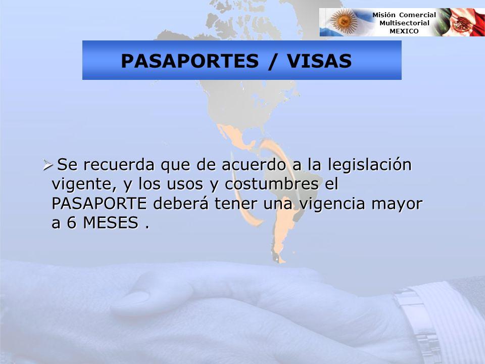 Se recuerda que de acuerdo a la legislación vigente, y los usos y costumbres el PASAPORTE deberá tener una vigencia mayor a 6 MESES.