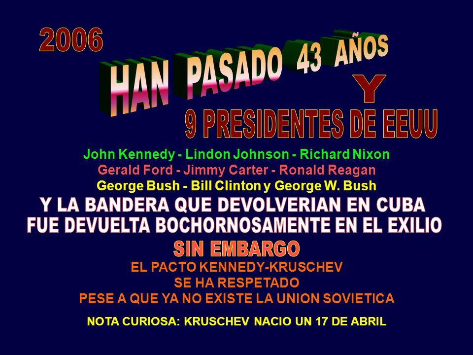 JOHN KENNEDY PROMETE QUE EE.UU. DEVOLVERA ESA BANDERA EN UNA CUBA LIBRE. OTRA FALSA PROMESA