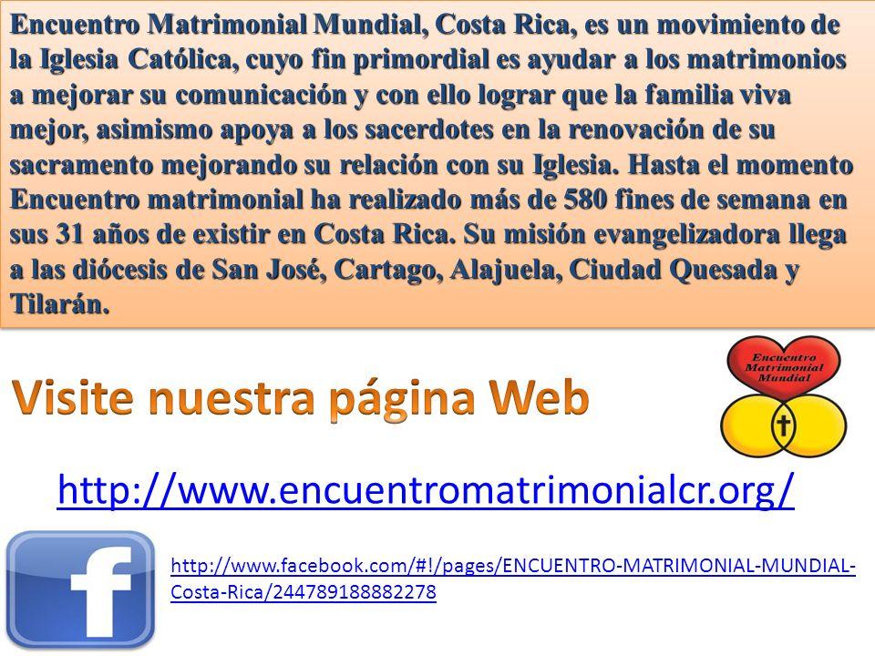 Encuentro Matrimonial Mundial, Costa Rica, es un movimiento de la Iglesia Católica, cuyo fin primordial es ayudar a los matrimonios a mejorar su comun