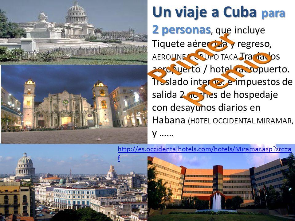 http://es.occidentalhotels.com/hotels/Miramar.asp?src=a f Un viaje a Cuba para 2 personas Un viaje a Cuba para 2 personas, que incluye Tiquete aéreo i