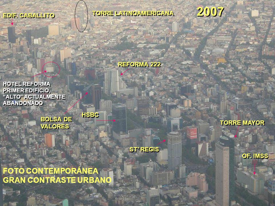 2007 FOTO CONTEMPORÁNEA GRAN CONTRASTE URBANO TORRE MAYOR ST REGIS REFORMA 222 HSBC BOLSA DE VALORES BOLSA DE VALORES EDIF. CABALLITO HOTEL REFORMA PR