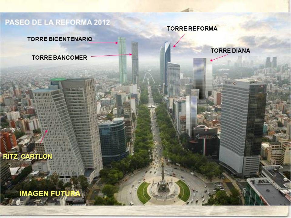 TORRE REFORMA TORRE BICENTENARIO TORRE BANCOMER TORRE DIANA RITZ CARTLON IMAGEN FUTURA